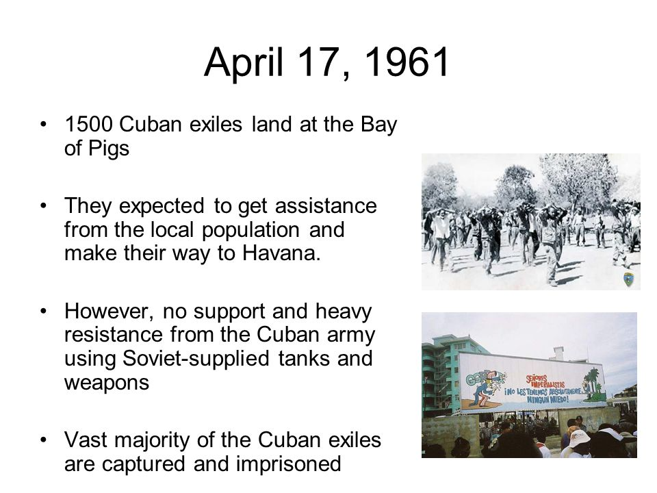 April 17, 1961 1500 Cuban exiles land at the Bay of Pigs
