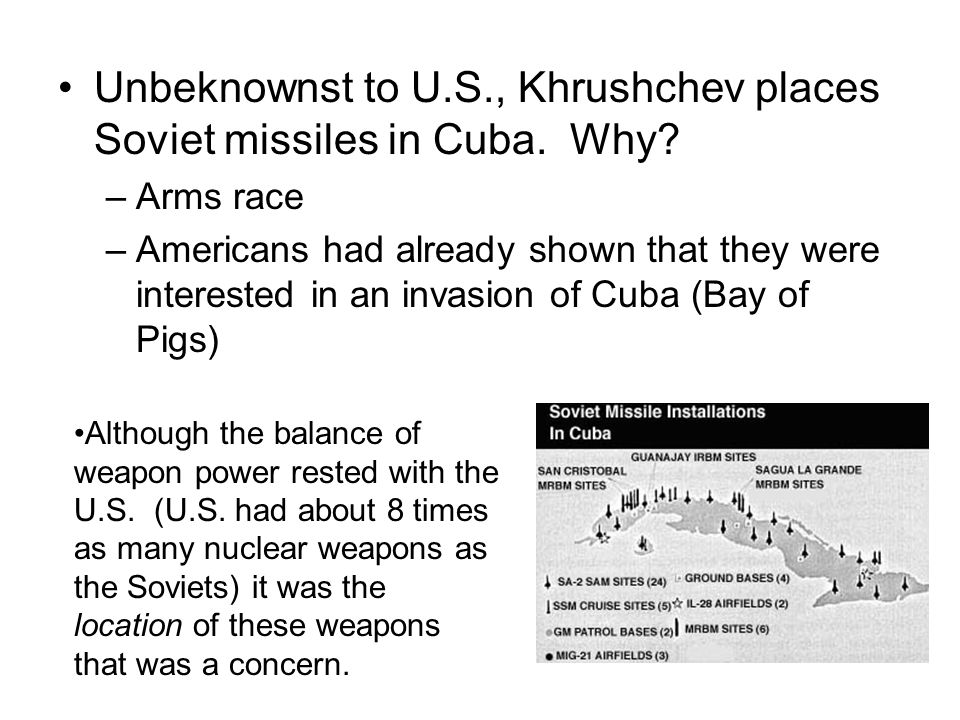 Unbeknownst to U.S., Khrushchev places Soviet missiles in Cuba. Why