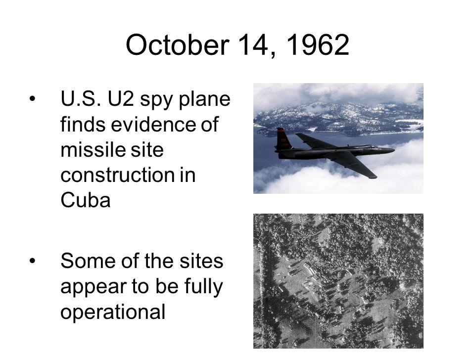 October 14, 1962 U.S. U2 spy plane finds evidence of missile site construction in Cuba.