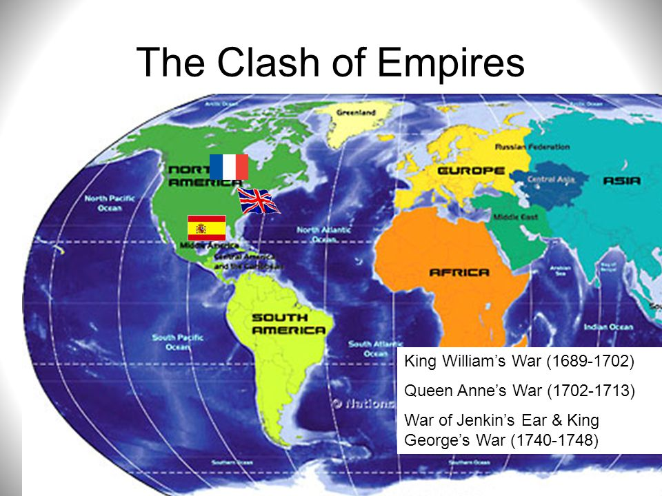 The Clash of Empires King William's War (1689-1702)