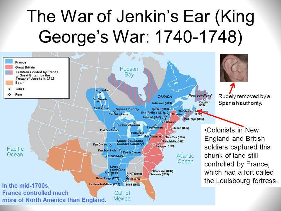 The War of Jenkin's Ear (King George's War: 1740-1748)