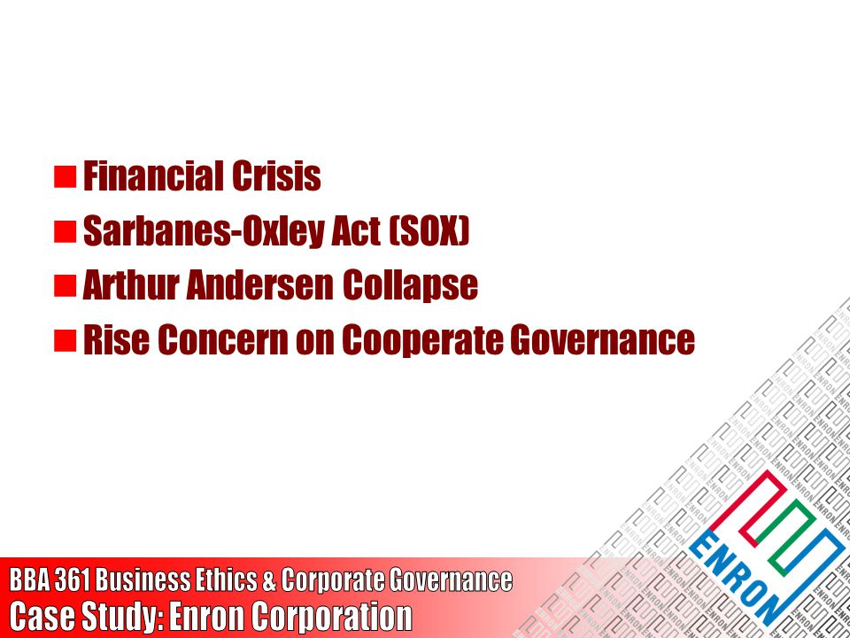 Financial Crisis Sarbanes-Oxley Act (SOX) Arthur Andersen Collapse.