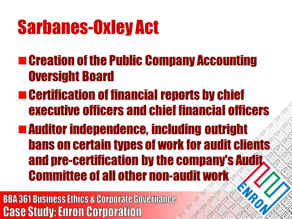 Sarbanes-Oxley Act Creation of the Public Company Accounting Oversight Board.