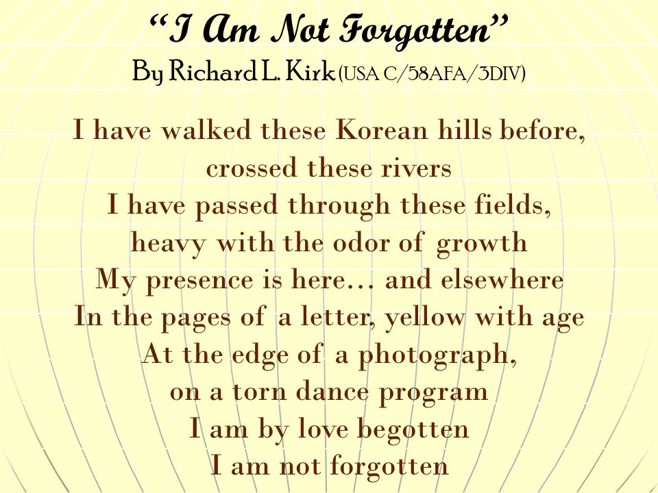 I Am Not Forgotten I have walked these Korean hills before,