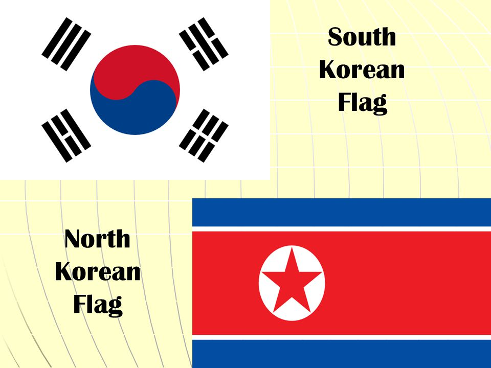 South Korean Flag North Korean Flag