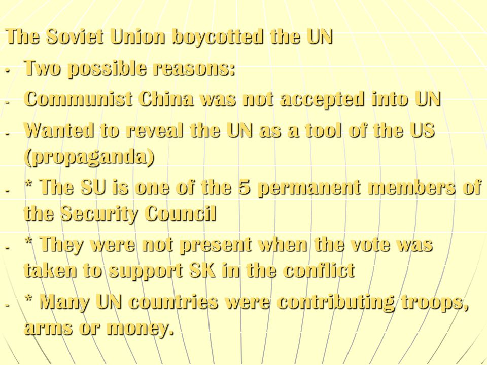 The Soviet Union boycotted the UN