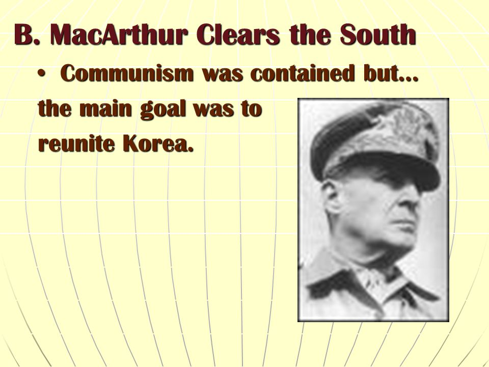 B. MacArthur Clears the South