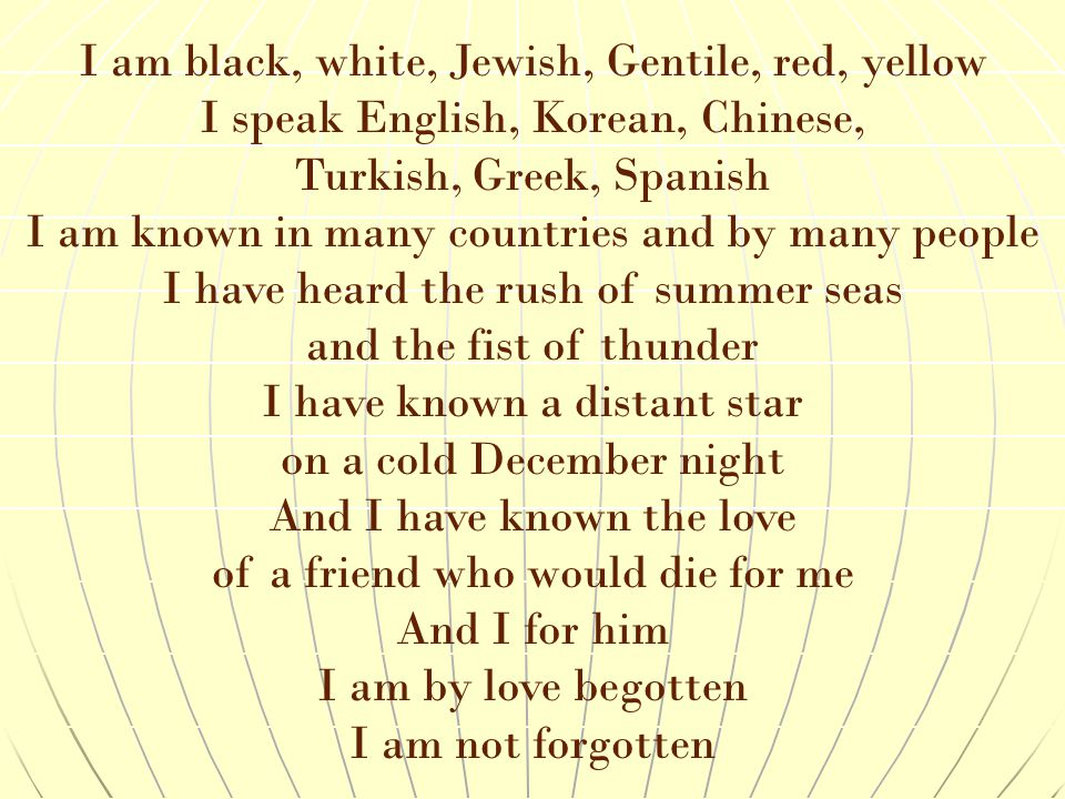I am black, white, Jewish, Gentile, red, yellow