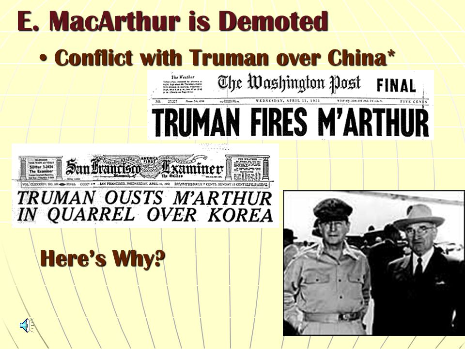 E. MacArthur is Demoted Conflict with Truman over China* Here's Why