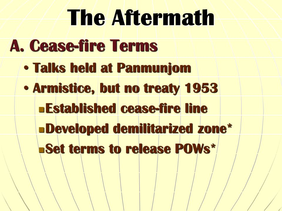 The Aftermath A. Cease-fire Terms Talks held at Panmunjom