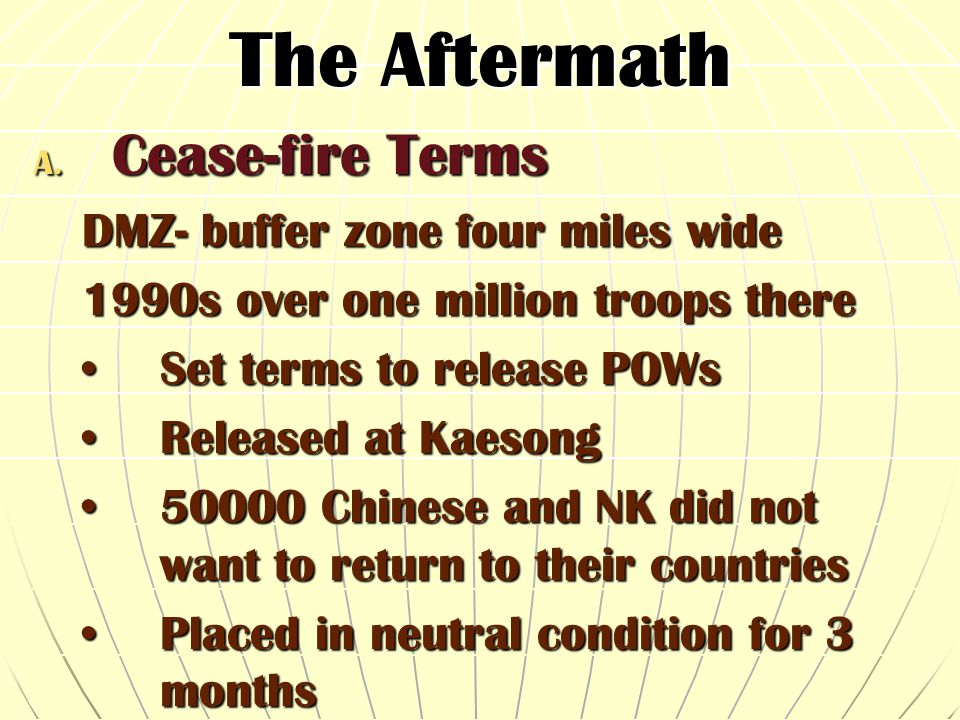The Aftermath Cease-fire Terms DMZ- buffer zone four miles wide