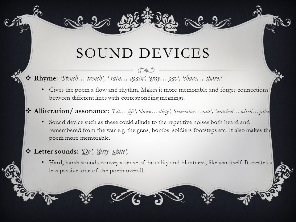 Sound Devices Rhyme: 'Stench… trench', ' rain… again', 'gray… gay', 'share… spare.'