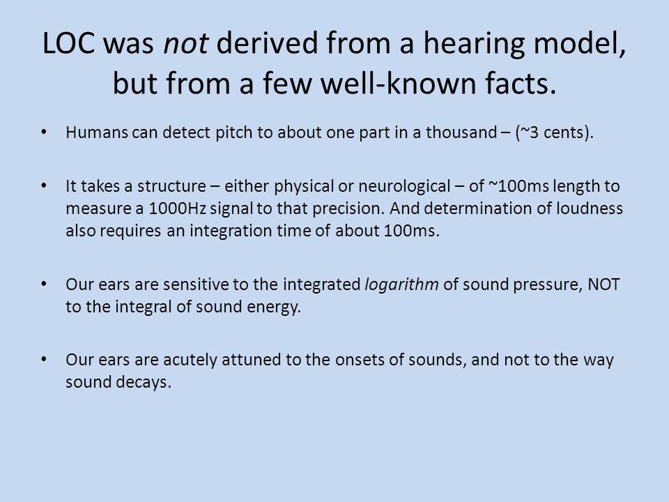 LOC was not derived from a hearing model, but from a few well-known facts.