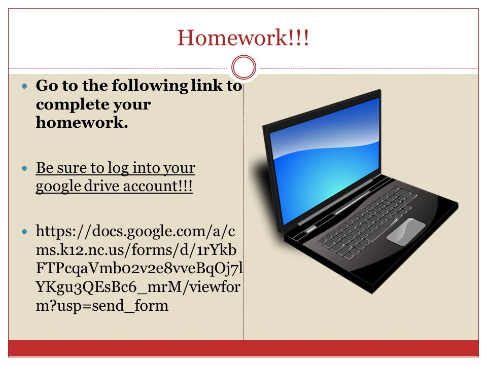 Homework!!! Go to the following link to complete your homework.