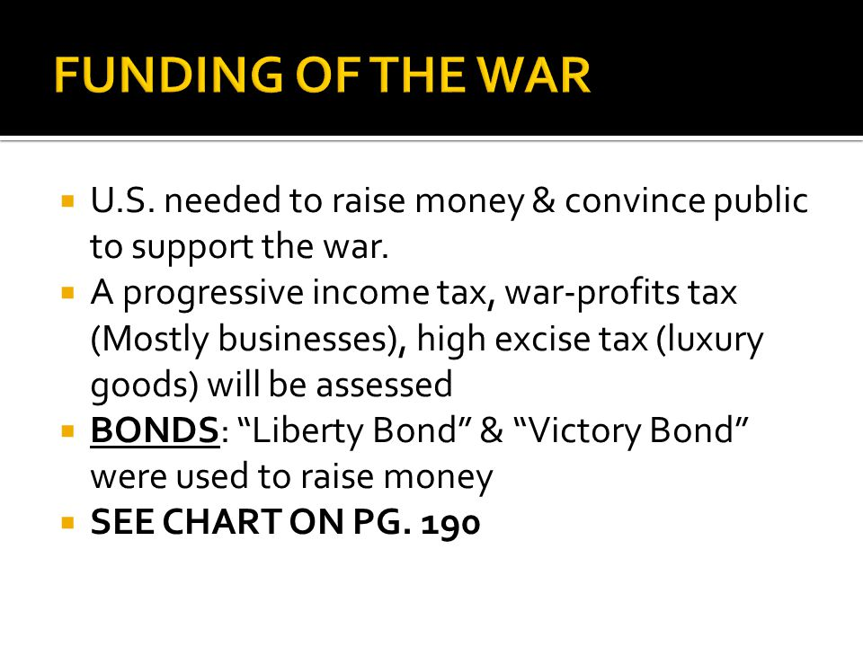 FUNDING OF THE WAR U.S. needed to raise money & convince public to support the war.