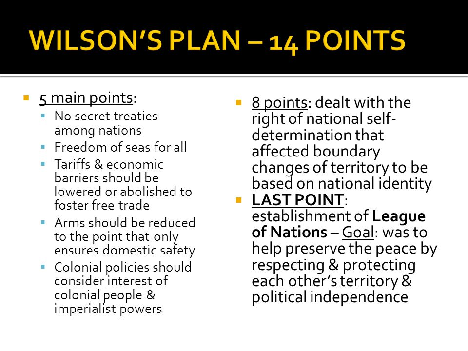 WILSON'S PLAN – 14 POINTS 5 main points: