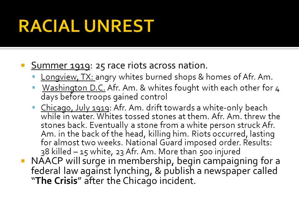 RACIAL UNREST Summer 1919: 25 race riots across nation.