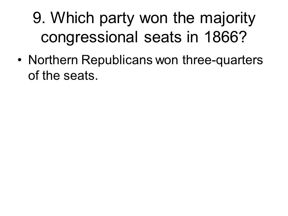 9. Which party won the majority congressional seats in 1866
