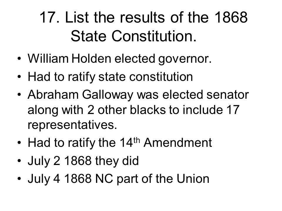 17. List the results of the 1868 State Constitution.