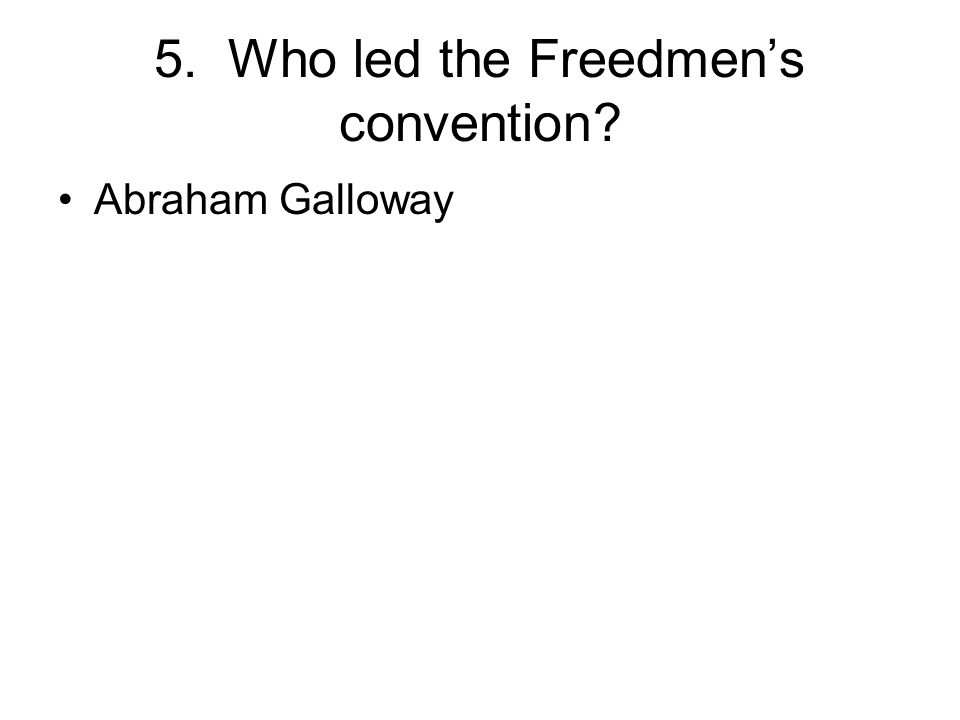 5. Who led the Freedmen's convention