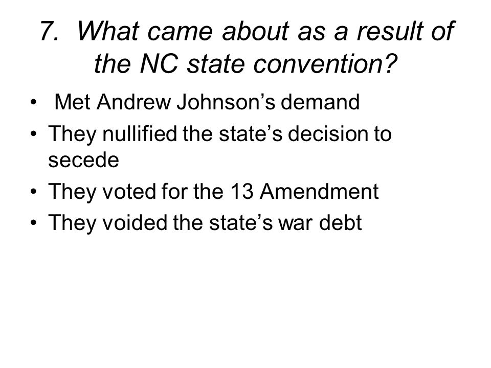 7. What came about as a result of the NC state convention