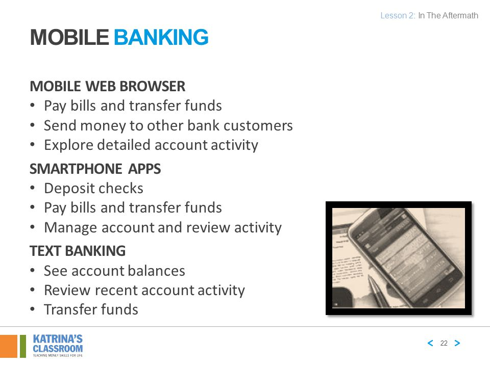 Mobile Banking Mobile web browser Pay bills and transfer funds
