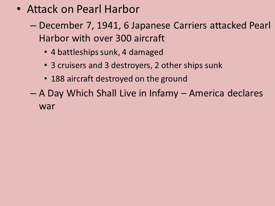 Attack on Pearl Harbor December 7, 1941, 6 Japanese Carriers attacked Pearl Harbor with over 300 aircraft.