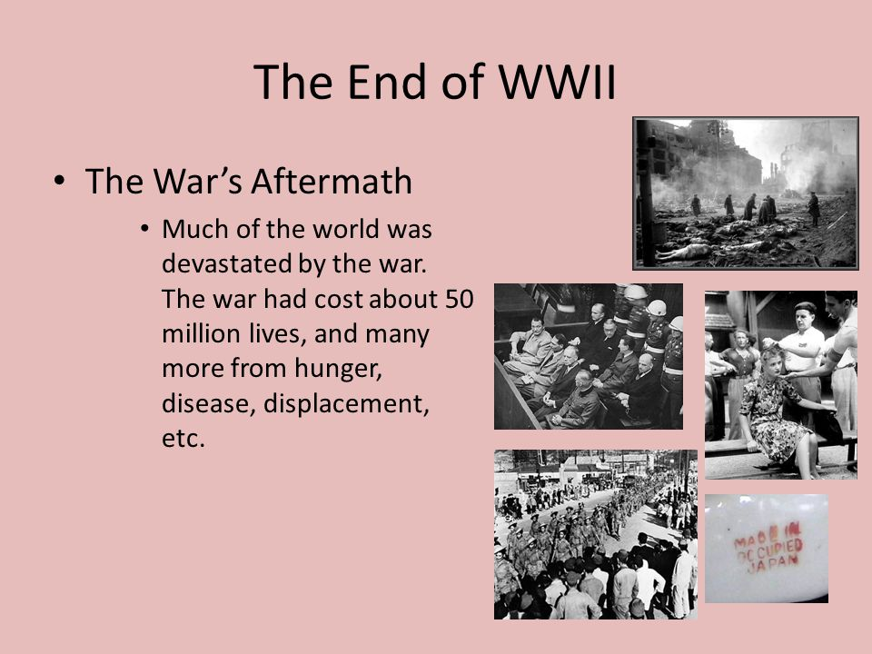 The End of WWII The War's Aftermath