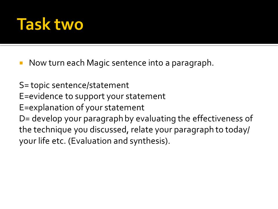 Task two Now turn each Magic sentence into a paragraph.