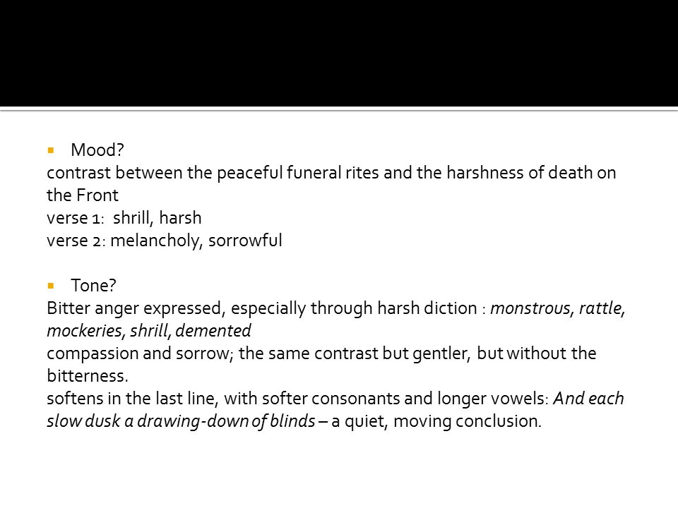 Mood contrast between the peaceful funeral rites and the harshness of death on the Front. verse 1: shrill, harsh.