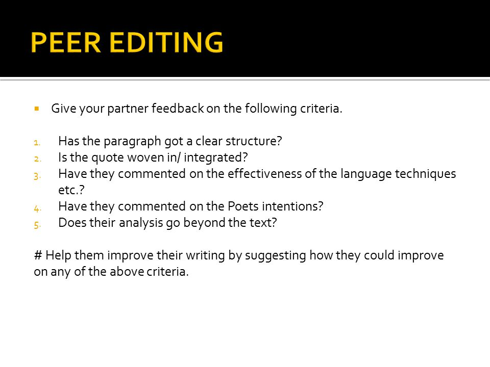 PEER EDITING Give your partner feedback on the following criteria.