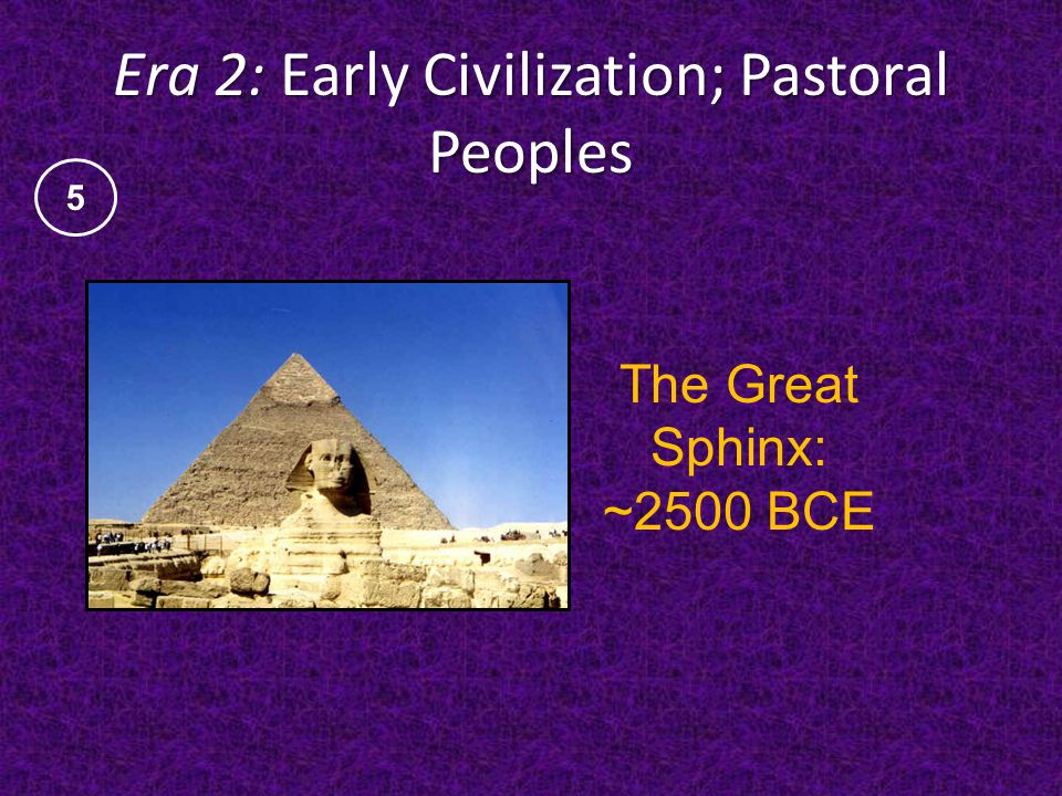Era 2: Early Civilization; Pastoral Peoples