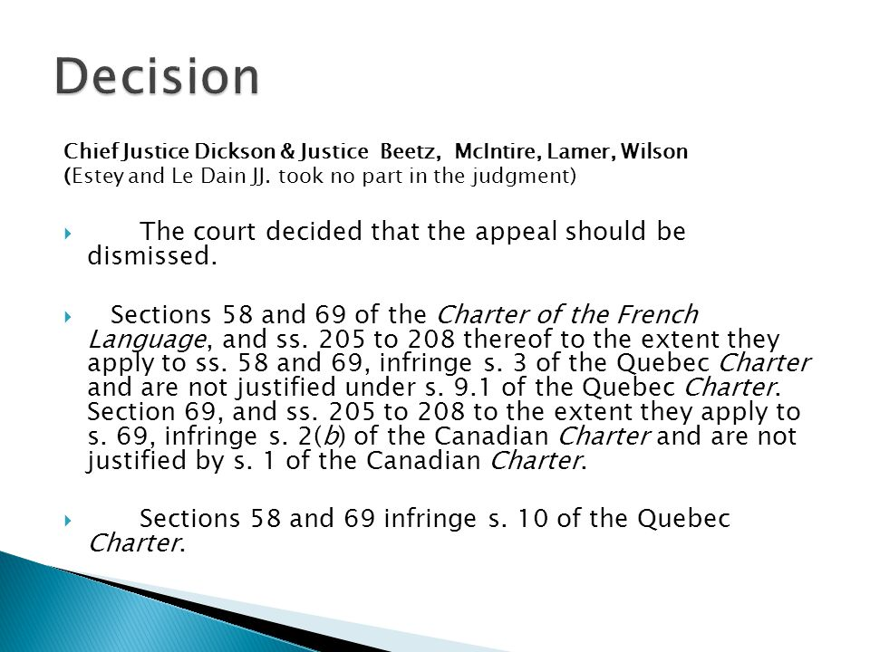 Decision The court decided that the appeal should be dismissed.