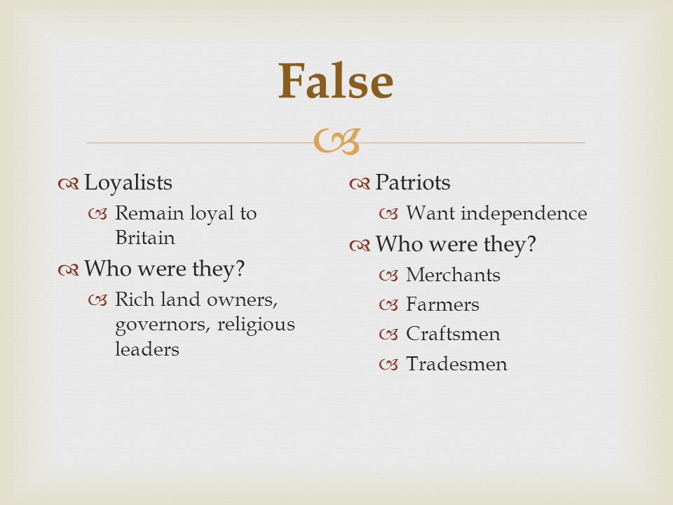 False Loyalists Who were they Patriots Who were they