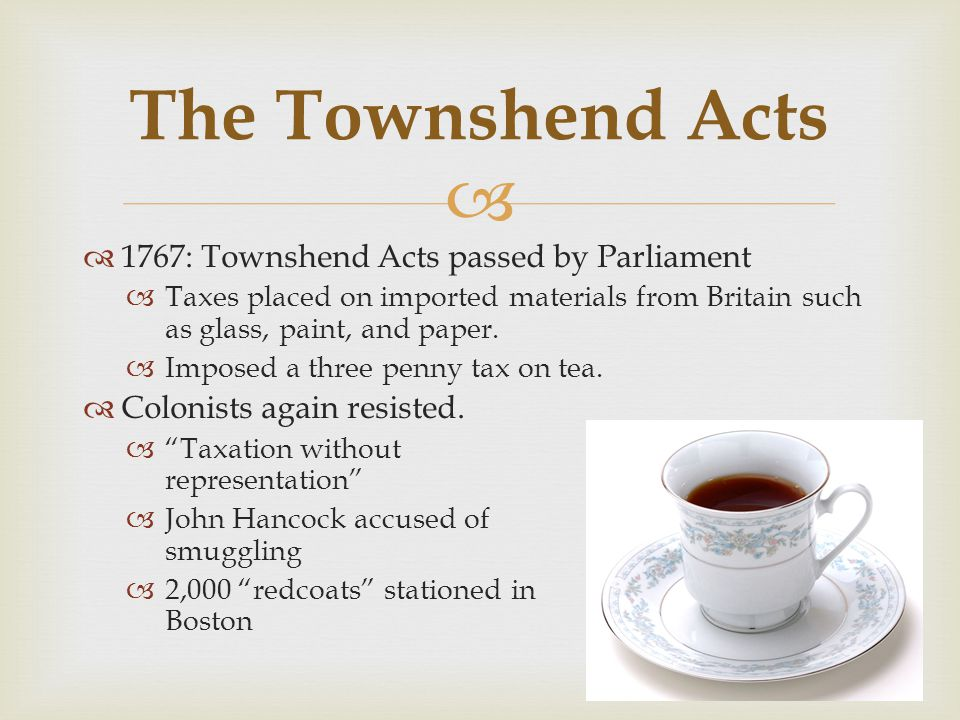 The Townshend Acts 1767: Townshend Acts passed by Parliament