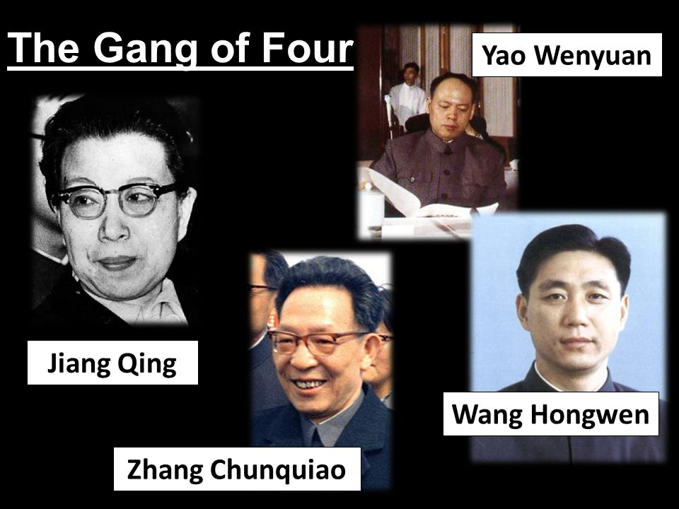 The Gang of Four Yao Wenyuan Jiang Qing Wang Hongwen Zhang Chunquiao