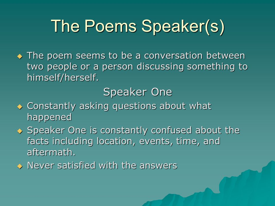 The Poems Speaker(s) Speaker One