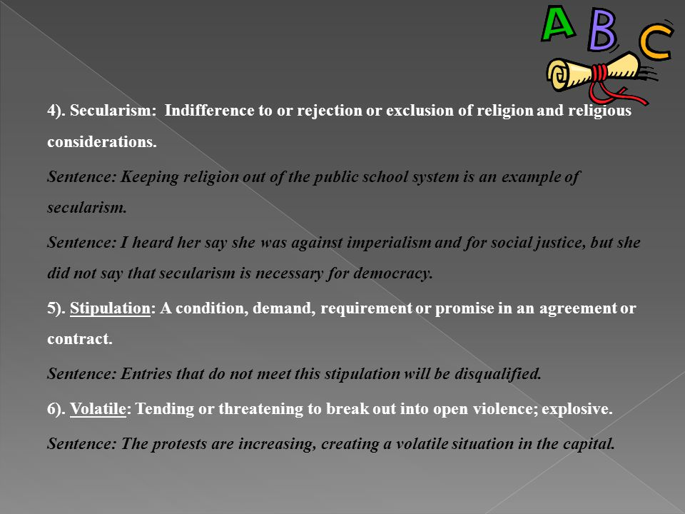 4). Secularism: Indifference to or rejection or exclusion of religion and religious considerations.