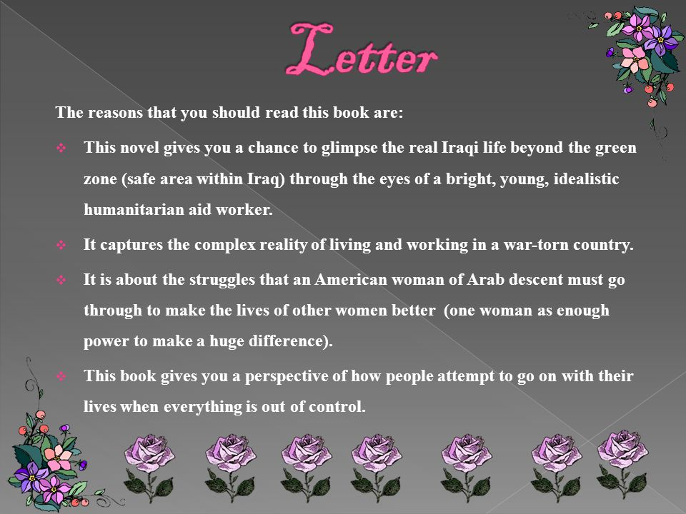 Letter The reasons that you should read this book are:
