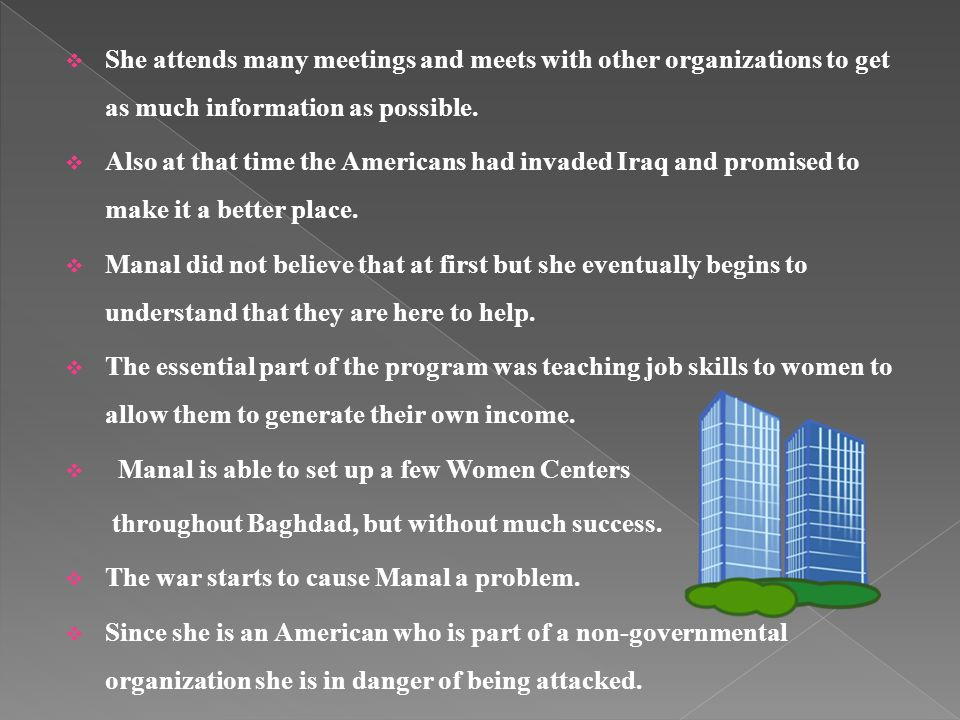 She attends many meetings and meets with other organizations to get as much information as possible.