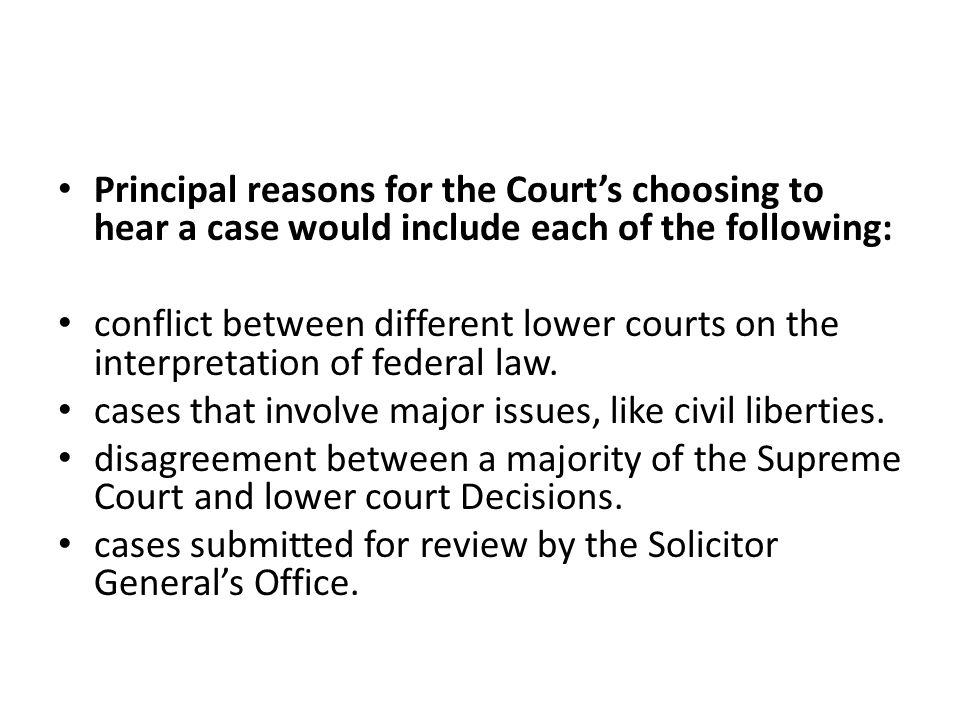 Principal reasons for the Court's choosing to hear a case would include each of the following: