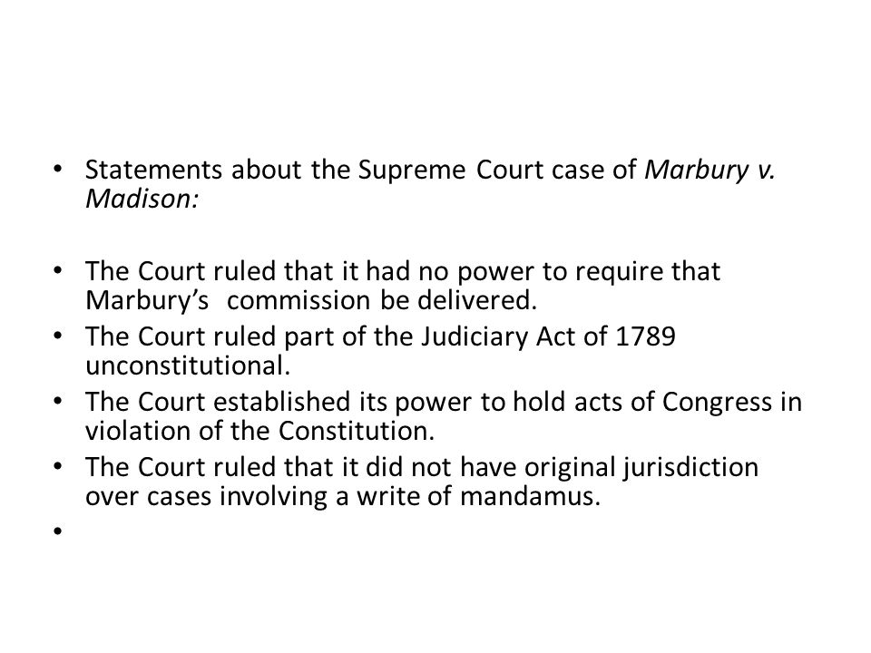 Statements about the Supreme Court case of Marbury v. Madison: