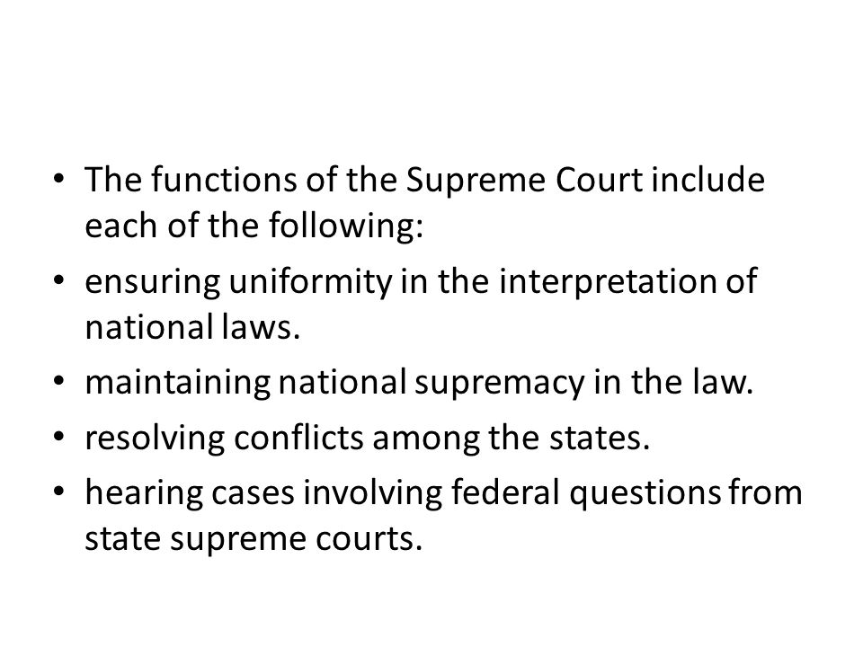 The functions of the Supreme Court include each of the following: