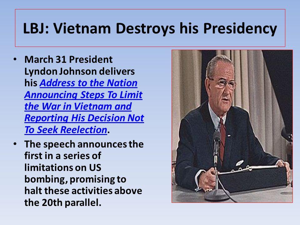 LBJ: Vietnam Destroys his Presidency
