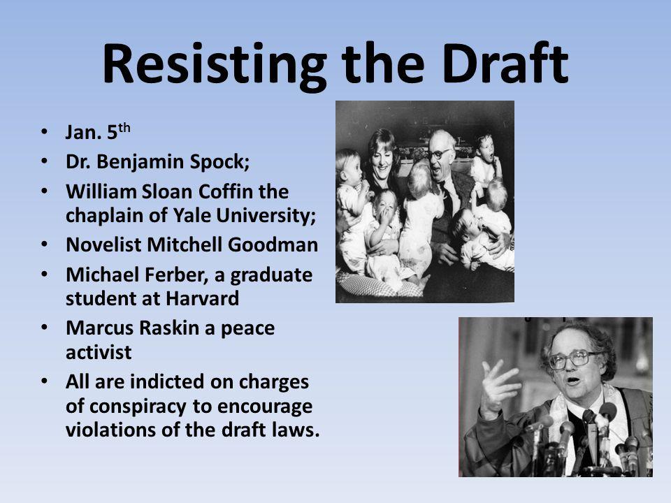 Resisting the Draft Jan. 5th Dr. Benjamin Spock;
