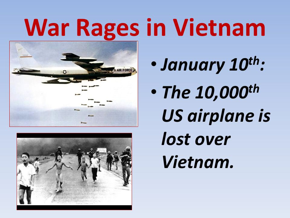 War Rages in Vietnam January 10th: