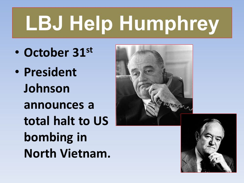 LBJ Help Humphrey October 31st