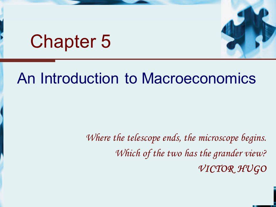 intro to macroeconomics Chapter 19 – introduction to macroeconomics 3 true or false 11 economic phenomena such as the rate of unemployment and inflation are studied in.