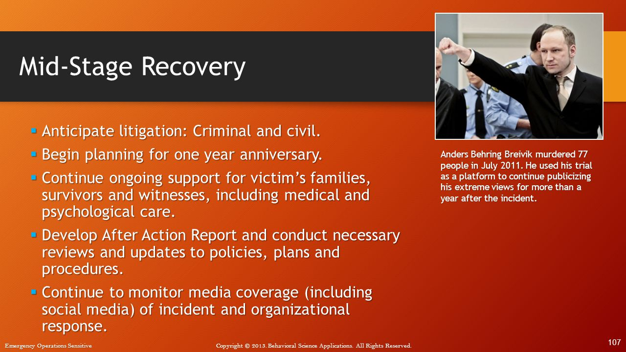 Mid-Stage Recovery Anticipate litigation: Criminal and civil.