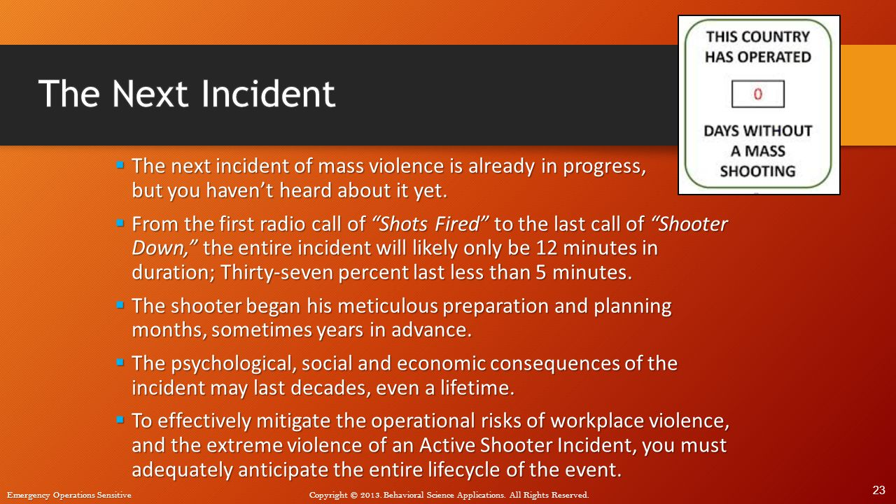 The Next Incident The next incident of mass violence is already in progress, but you haven't heard about it yet.